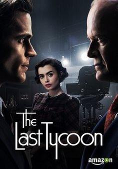 Последний магнат — The Last Tycoon (2016)