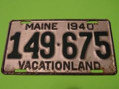 VINTAGE 1940 MAINE VACATIONLAND LICENSE PLATE 149-675