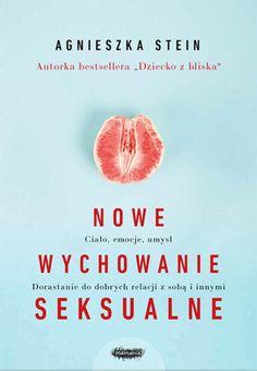 Nowe wychowanie seksualne Cesar Millan, Grapefruit, Hand Lettering, Knowledge, Parenting, Education, Reading, Books, Children