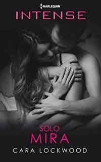 Solo mira by Cara Lockwood - Books Search Engine Romance Novel Covers, Romance Books, Carl Sagan Books, Night Film, Cute Love Couple, Books For Teens, I Love Reading, I Love Books, Book Club Books