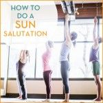 How To Do A Sun Salutation