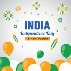 Indian Independence Day Celebration Background With Balloon, Celebration, Indian, Tricolor PNG and Vector with Transparent Background for Free Downloa. Independence Day Wishes Images, Independence Day Message, Happy Independence Day India, Independence Day Wallpaper, Independence Day Greetings, America Independence Day, Happy 15 August, Greetings Images