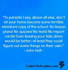 Don't Let, Let It Be, John Holt, Quizzes, Lesson Plans, Homeschool, Encouragement, Good Things, How To Plan