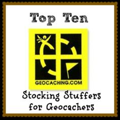 Stocking Stuffer Ideas for Geocachers - I hope we have time to resume our caching soon!