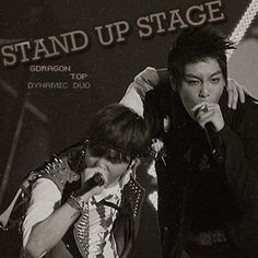 STAND UP STAGE - GDragon & TOP & Dynamic Duo