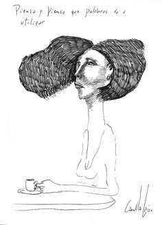 She thinks and thinks what words will be using,  by  Carlos Leiro
