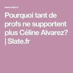 Pourquoi tant de profs ne supportent plus Céline Alvarez? | Slate.fr Celine, Education, Montessori, Preschool, Kid, Educational Illustrations, Learning, Onderwijs