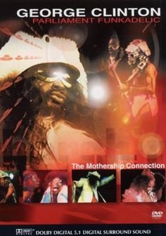 George Clinton. Parliament. Funkadelic: 'The Mothership Connection' [DVD]
