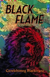 Black Flame by Gerelchimeg Blackcrane, translated by Anna Holmwood