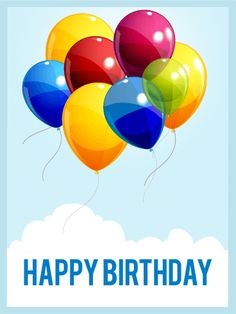 Send Free Birthday Balloons in the Sky eCard to Loved Ones on Birthday & Greeting Cards by Davia. It's 100% free and you also can use your own customized birthday calendar and birthday reminder.