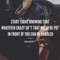 Bring it! Start today knowing whatever crazy shit that might be put in front of you can be handled Boss Lady Quotes, Babe Quotes, Queen Quotes, Girl Quotes, Woman Quotes, Quotes To Live By, Bossy Quotes, Positive Quotes, Motivational Quotes