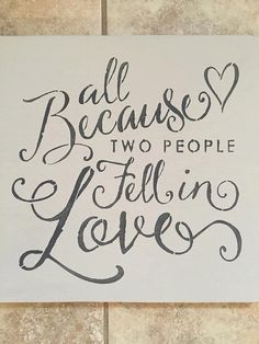 All Because Two People Fell In Love by CourtneyClarksDesign