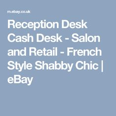 Reception Desk Cash Desk - Salon and Retail - French Style Shabby Chic | eBay