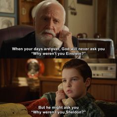 Young Sheldon - Priest: When your days are over, God will never ask you 'Why weren't you Einstein?' But he might ask you 'Why weren't you Sheldon? Big Bang Theory Show, Big Bang Theory Funny, Big Bang Theory Quotes, Sheldon Cooper Memes, Sheldon Quotes, Film Quotes, Funny Quotes, Funny Memes, Memes Humor