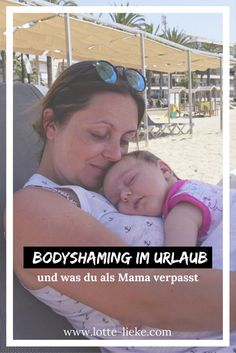 Bodyshaming als Mutter im Urlaub und was uns entgeht, wenn wir uns davon nicht befreien können