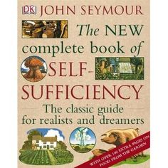 """New Complete Book of Self-Sufficiency"", wonderful volume for anyone looking to living self-sufficiently (or at least grow more of their own food) on one, five, or ten acres. cc: @laureann"