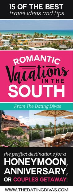 The BEST romantic vacation ideas in the SOUTH! Perfect for a romantic anniversary trip, honeymoon, or couples getaway! Pinning for later! www.TheDatingDivas.com