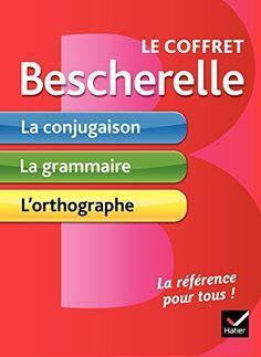 Telecharger Le Coffret Bescherelle La Conjugaison Pour Tous La Grammaire Pour Tous L Orthographe Pour Tous Pdf Learn French French Grammar French Vocabulary