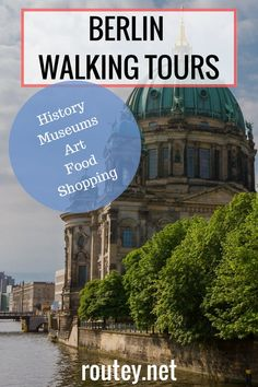Berlin travel, self-guided walking tours in the vibrant German capital, including Historical, art, foodie and shopping routes.