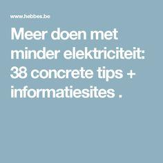 Meer doen met minder elektriciteit: 38 concrete tips + informatiesites .