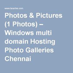 Photos & Pictures (1 Photos) – Windows multi domain Hosting Photo Galleries Chennai