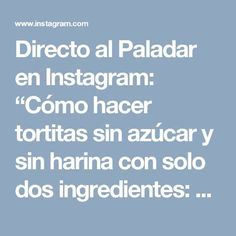"""Directo al Paladar en Instagram: """"Cómo hacer tortitas sin azúcar y sin harina con solo dos ingredientes:  Plátano  Huevos . . . #recetas #receta #recipe #tortitas…"""" • Instagram"""