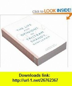 The Life and Opinions of Tristram Shandy, Gentleman (9780956569202) Laurence Sterne, Will Self , ISBN-10: 095656920X  , ISBN-13: 978-0956569202 ,  , tutorials , pdf , ebook , torrent , downloads , rapidshare , filesonic , hotfile , megaupload , fileserve