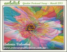 Garden Postcard Swap - Embellish 21. Antonia Valentine: My Secret Garden exists within my computer. I continually photograph my own garden as well as others then manipulate them using digital techniques. Settling on an image of a peony, I liked the abstract effect of moving the colours & could see how I could add stitch to enhance this design. I printed it on cotton fabric treated for digital printing. I free machined then hand stitched & beaded it. #embroidery
