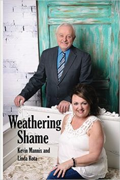 Weathering Shame, Kevin Mannix, Linda Rota