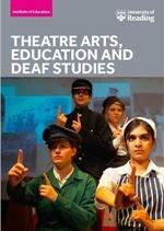BA in Theatre Arts, Education & Deaf Studies at the Institute of Education - University of Reading