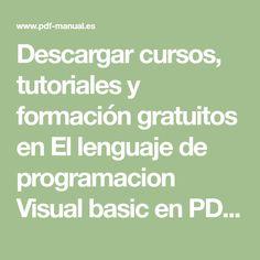 Descargar cursos, tutoriales y formación gratuitos en El lenguaje de programacion Visual basic en PDF, DOC, PPT archivo. - página 1 Visual Basic, Math Equations, Visual Programming Language, Free Downloads, Computer File, Tutorials, Studios