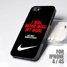 Nike I Will Never Miss My Goal design for iPhone 4 or 4s case