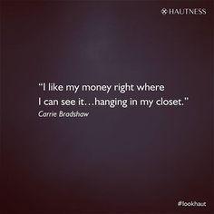 She's definitely got a point there. #style #stylis h #wardrobe #sexandthecity #sexappeal #closet #money #fashion #fashionista #diva #picoftheday #luxury #tvshow #carriebradshaw #styleicon #luxurylife #highlife #highfashion #hautecouture #instagood #lookhaut #hautness #lifestyle #lifeisgood #staystylish