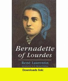 Bernadette of Lourdes Pb (9780232522938) Rene Laurentin , ISBN-10: 0232522936  , ISBN-13: 978-0232522938 ,  , tutorials , pdf , ebook , torrent , downloads , rapidshare , filesonic , hotfile , megaupload , fileserve