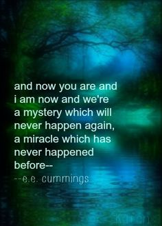 Cummings Quote mystery and miracle Friedrich Nietzsche, Pretty Words, Beautiful Words, Quotes To Live By, Me Quotes, Quotable Quotes, Poetry Month, Stress, Writing Poetry