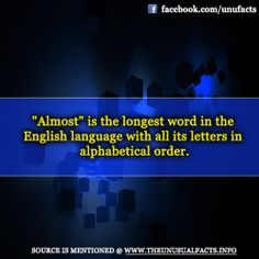 """""""Almost"""" is the longest word in the English language with all its letters in alphabetical order. Facts You Didnt Know, Did You Know, Longest Word, Alphabetical Order, Fascinating Facts, English Language, Fun Facts, Letters, Words"""