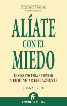 Juana Erice - Alíate con el miedo. Libros para desarrollarte y crecer.