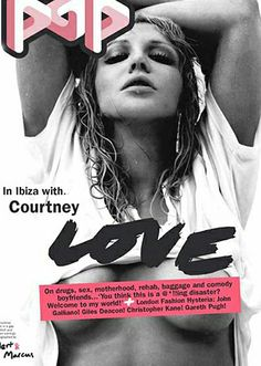 Courtney Love for Pop Magazine. The pink strip was a removable sticker revealing Love's breasts. Perhaps the magazines best cover to date.