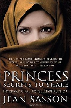 Princess: Secrets to Share by Jean Sasson