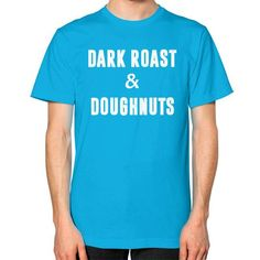 Dark Roast and Donuts Unisex T-Shirt (on man)