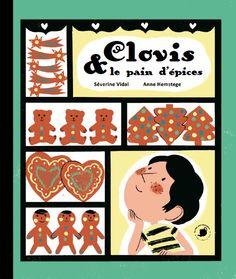 Clovis & le pain d'épices  de Séverine Vidal, illustré par Anne Hemstege  Éditions Feuilles de menthe dans la collection Le thé aux histoires