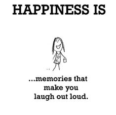 Happiness is memories that make you laugh out loud. :-D Happiness is memories that make you laugh out loud. :-D Happiness is memories that make you laugh out loud. Make Me Happy, Happy Life, Are You Happy, Happy Moments, Happy Thoughts, Wisdom Quotes, Life Quotes, Tea Quotes, What Is Happiness