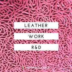 Leather work, leather incision