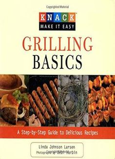 Cool chinese japanese cooking fun and tasty recipes for kids pdf knack grilling basics a step by step guide to delicious recipes pdf forumfinder Images