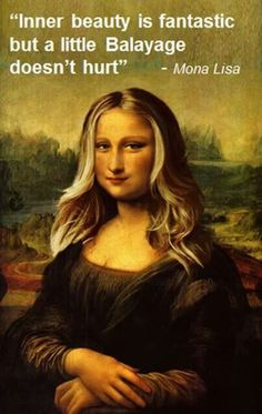 Mona Lisa would have rocked #Balayage! Schedule an appointment with #PrettyDollfacedAZ today! http://prettydollfaced.com/