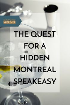 The Quest for a Hidden Montreal Speakeasy | Dubbed one of Montreal's coolest places to drink, I went on a quest. Click through to read the whole story!