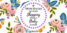 Going shopping with a baby or a toddler can be a daunting task especially if you are a new mom. Here are 9 mom hacks on how to shop with a baby.