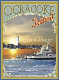 """Ocracoke Island, NC  Posters measure 18""""x24""""  Framed $135.00 Unframed $34.95"""