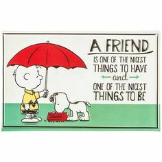 Charm the dull, dark walls of your home with lots of cartoon color and charm with A Friend Peanuts Charlie Brown & Snoopy Tin Sign. Featuring the characters of Snoopy and Charlie Brown under a red umb Charlie Brown Quotes, Charlie Brown And Snoopy, Peanuts Cartoon, Peanuts Snoopy, Peanuts Comics, Snoopy Love, Snoopy And Woodstock, Snoopy Classroom, Snoopy School