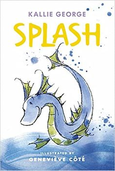 Amazon.com: Splash (Tiny Tails (3)) (9781927018774): George, Kallie, Cote, Genevieve: Kindle Store New Children's Books, Book Club Books, Book 1, Good Books, Books To Read, The Lady Of Shalott, Creative Writing Workshops, Sea Serpent, Early Readers